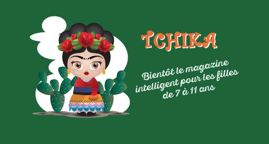 Tchika Mag, le mag des petites filles curieuses