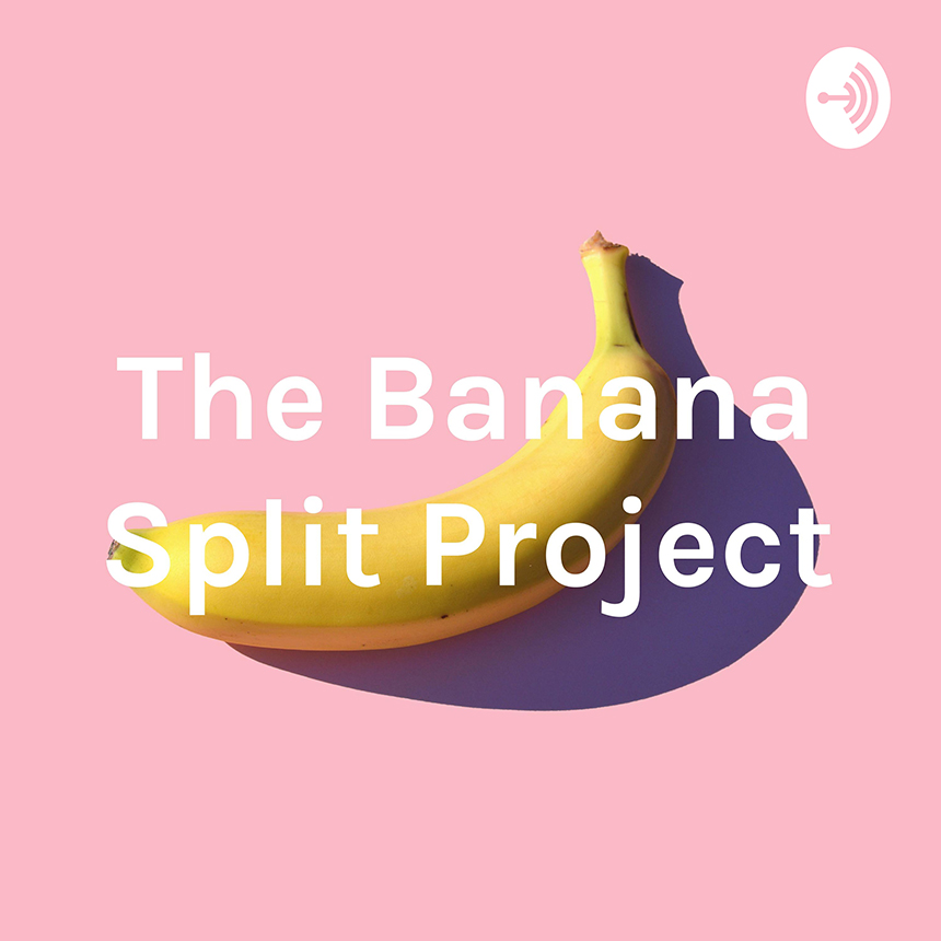 Podcast Banana Split Project Les Confettis